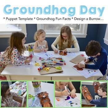 Groundhog  Day Activities - * Puppet Template * Fun Facts * Design a Burrow...