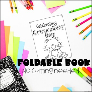 Groundhog Day Activity: Groundhog Day Writing Activity, Foldable Book