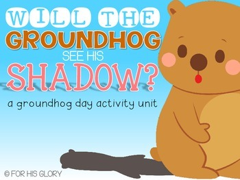 Groundhog Day Activity Unit