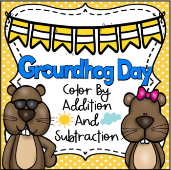 Groundhog's Day Color by Addition and Subtraction Packet