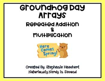Groundhog Day Arrays-An Intro to Arrays, Repeated Addition & Multiplication