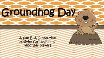 Groundhog Day B-A-G Recorder Practice