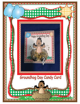 Groundhog Day Candy Treat Cards