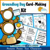 Groundhog Day Card-Making Kit! Poems, Pictures, Text, & Characters!