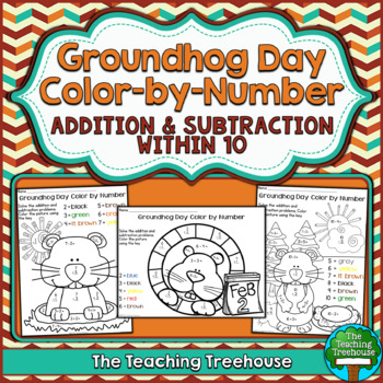 Groundhog Day Color by Number ~ Addition & Subtraction Within 10