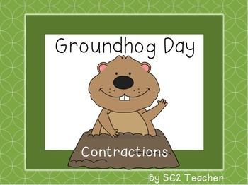 Groundhog Day Contractions - Flashcards/Literacy Center