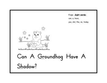 """Groundhog Day-Emergent Reader-  """"Can A Groundhog Have A Shadow?"""" 8 pages"""