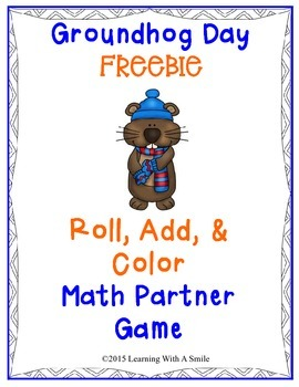 Groundhog Day FREEBIE ~ Math Partner Game ~ Roll, Add, & Color