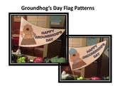 Groundhog Day Flag Patterns