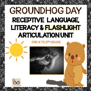 Groundhog Day Flashlight Articulation, Receptive Language,