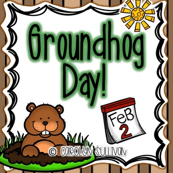 Groundhog Day Fun - Common Core Standards Included