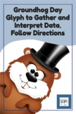 Groundhog Day Glyph - Gather and Interpret Data, Follow Di