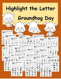 Groundhog Day Highlight the Letter