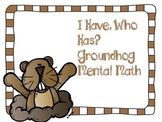 Groundhog Day, I Have, Who Has Mental Math Game