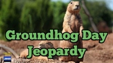 Groundhog Day Jeopardy Game (Google Slides)