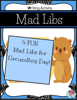 Groundhog Day Mad Libs