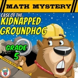 Groundhog Day Math Mystery Activity  (5th Grade)