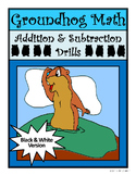 Groundhog's Day Math Activities: Groundhog Math Drills Addition & Subtraction