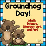 Groundhog Day! Math, Science, Literacy, & Art,  for Pre-K, K, and Homeschool