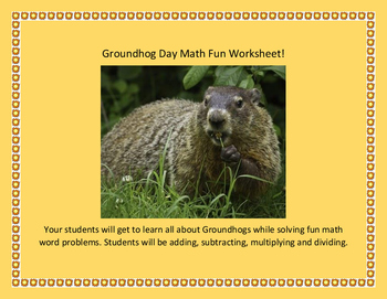 Groundhog Day Facts with Math Story Problems- Add, Subtract, Multipy & Divide