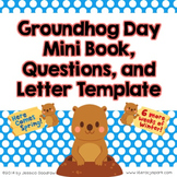 Groundhog Day Mini Book, Questions, and Letter Template