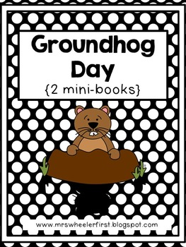 First Grade Mini-Books: Groundhog Day