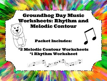Groundhog Day Music Worksheets: Rhythm and Melodic Contour
