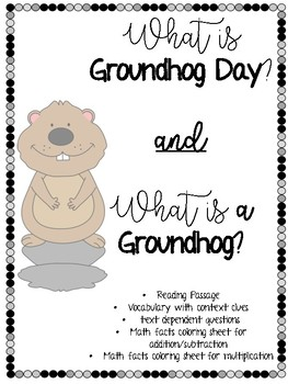 Groundhog Day Packet (Close Reading and Math Fact practice)