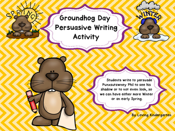 Groundhog Day Persuasive Writing