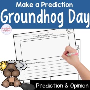 Groundhog Day Prediction/ Opinion Writing