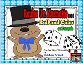 Groundhog Day- Roll and Color. . . -- French Version