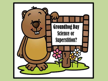 Groundhog Day - Science or Superstition?