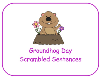 Groundhog Day Scrambled Sentences