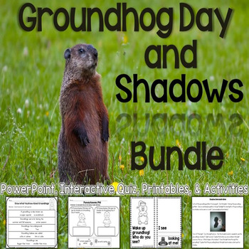 Groundhog Day & Shadows Bundle (Interactive PowerPoint, Printables, Activities)
