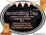Groundhog Day Speech Language/ Literacy Activities CCSS (Punxsutawney Phyllis)