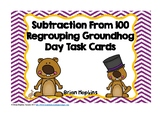 Groundhog Day Subtracting from 100 Regrouping Task Cards