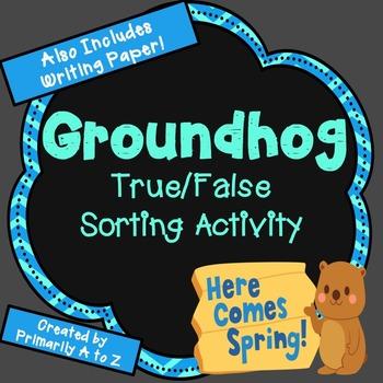 Groundhogs {True/False Fact Sort}