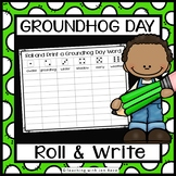 Groundhog Day Literacy Center - Roll it and Write it!