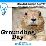 Groundhog Day WebQuest - Engaging Internet Activity
