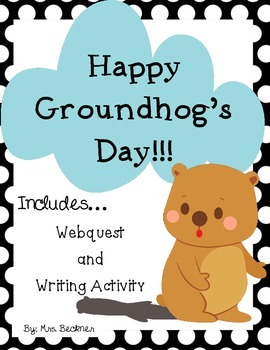 Groundhog's Day ... Webquest and Writing Assignment