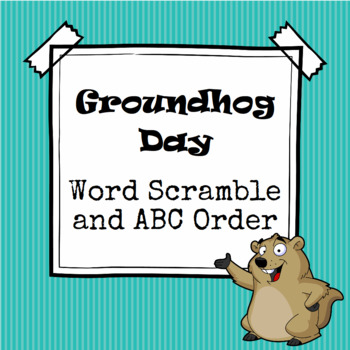 Groundhog Day Word Scramble and ABC Order Cut and Paste