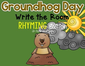 Groundhog Day Write the Room - Rhyming Words Edition
