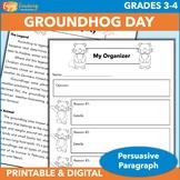 Groundhog Day Writing Activity - February Persuasive Paragraph (PDF & Google)