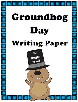Groundhog Day Writing Paper: 20 pages total