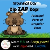 Groundhog Day ZAP! Principal Parts of Irregular Verbs
