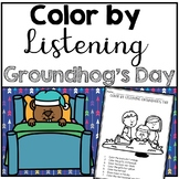 Groundhog Day Color by Listening (A Following Directions Activity)