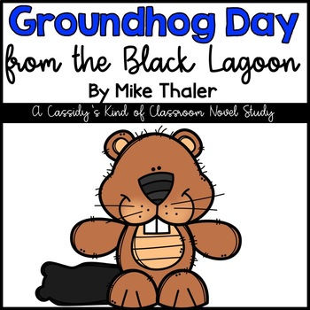 Groundhog Day from the Black Lagoon Novel Study and Writing Activity