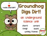 Groundhog Digs Dirt! An Underground Science Unit