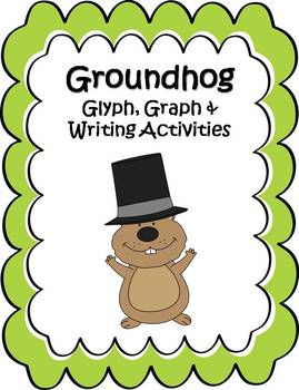 Groundhog Glyph, Graph & Writing Activities