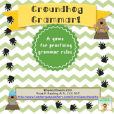 Groundhog Grammar! {A game for practicing grammar rules}